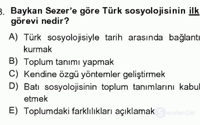 Türk Sosyologları Bahar Dönemi Final Final 18. Soru