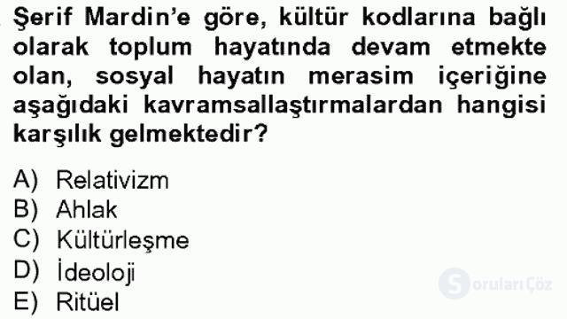 Türk Sosyologları Bahar Dönemi Final Final 19. Soru