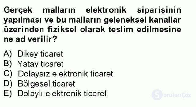 Elektronik Ticaret Bahar Dönemi Final Final 2. Soru