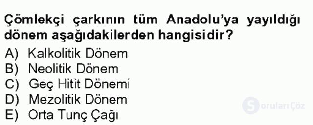 Anadolu Arkeolojisi Tek Ders Sınavı 10. Soru