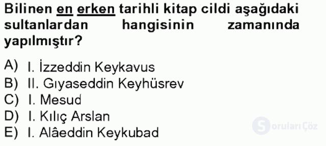 Ortaçağdan Günümüze Anadolu Uygarlıkları Tek Ders Sınavı 10. Soru