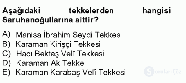 Ortaçağdan Günümüze Anadolu Uygarlıkları Tek Ders Sınavı 16. Soru