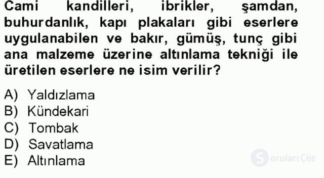 Ortaçağdan Günümüze Anadolu Uygarlıkları Tek Ders Sınavı 18. Soru