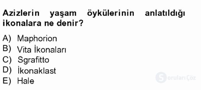 Ortaçağdan Günümüze Anadolu Uygarlıkları Tek Ders Sınavı 8. Soru