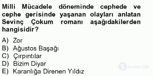 Çağdaş Türk Romanı Tek Ders Sınavı 11. Soru