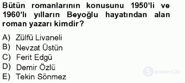 Çağdaş Türk Romanı Tek Ders Sınavı 19. Soru
