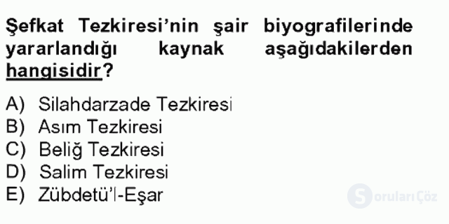 Eski Türk Edebiyatının Kaynaklarından Şair Tezkireleri Tek Ders Sınavı 16. Soru