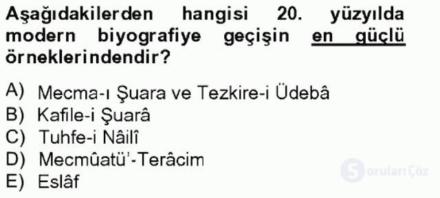 Eski Türk Edebiyatının Kaynaklarından Şair Tezkireleri Tek Ders Sınavı 18. Soru