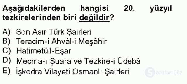 Eski Türk Edebiyatının Kaynaklarından Şair Tezkireleri Tek Ders Sınavı 19. Soru