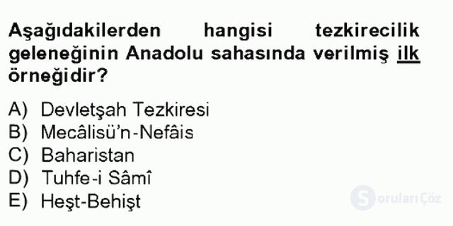 Eski Türk Edebiyatının Kaynaklarından Şair Tezkireleri Tek Ders Sınavı 2. Soru