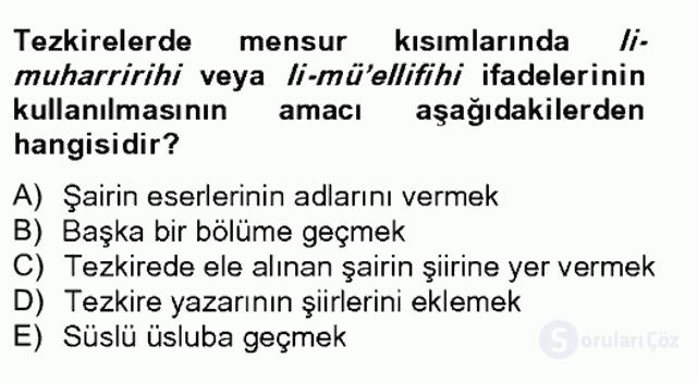 Eski Türk Edebiyatının Kaynaklarından Şair Tezkireleri Tek Ders Sınavı 3. Soru