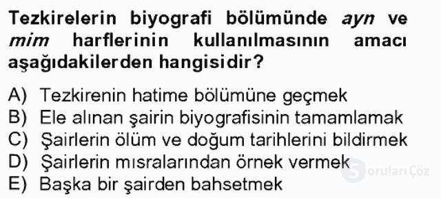 Eski Türk Edebiyatının Kaynaklarından Şair Tezkireleri Tek Ders Sınavı 5. Soru