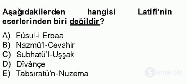 Eski Türk Edebiyatının Kaynaklarından Şair Tezkireleri Tek Ders Sınavı 6. Soru