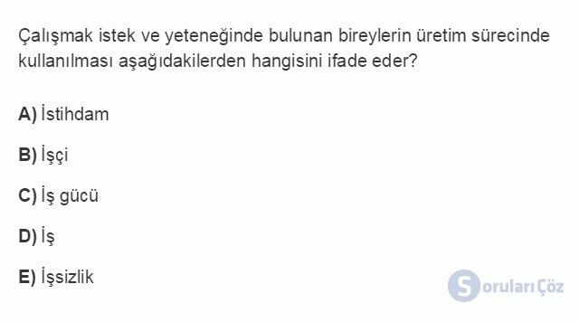İKT402U 1. Ünite Türkiye Ekonomisinin Temel Özellikleri ve Dünya Ekonomisindeki Yeri Testi II 9. Soru