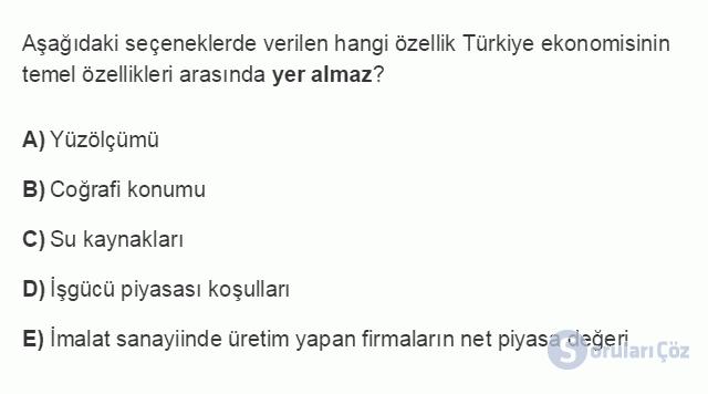 İKT402U 1. Ünite Türkiye Ekonomisinin Temel Özellikleri ve Dünya Ekonomisindeki Yeri Testi III 11. Soru