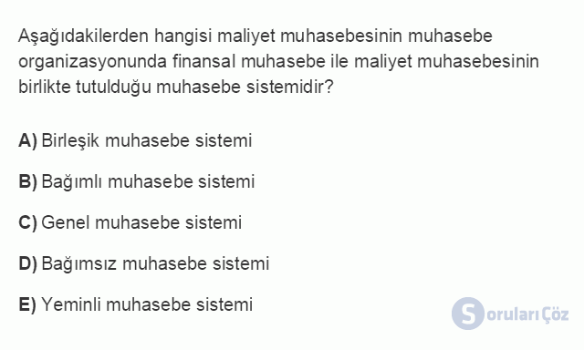 MUH301U 1. Ünite MALİYET MUHASEBESİNE GİRİŞ Testi III 5. Soru