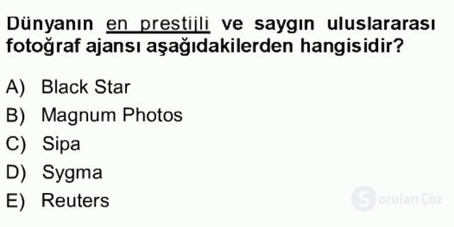 Basın Fotoğrafçılığı Tek Ders Sınavı 8. Soru