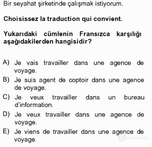 Turizm İçin Fransızca I Tek Ders Sınavı 1. Soru
