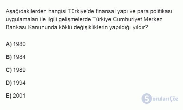 İKT402U 7. Ünite Türkiye'de Finansal Yapı, Krizler ve Ekonomik İstikrar Kararları Testi I 11. Soru