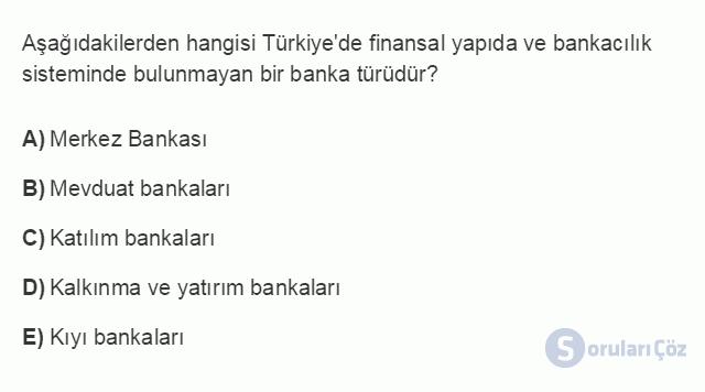 İKT402U 7. Ünite Türkiye'de Finansal Yapı, Krizler ve Ekonomik İstikrar Kararları Testi I 12. Soru