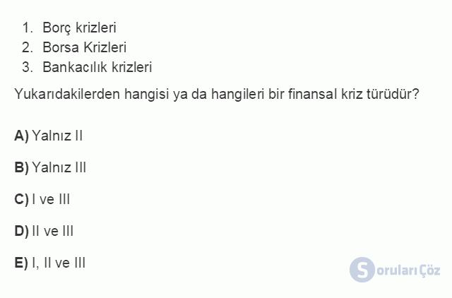 İKT402U 7. Ünite Türkiye'de Finansal Yapı, Krizler ve Ekonomik İstikrar Kararları Testi I 16. Soru