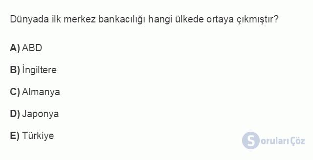 İKT402U 7. Ünite Türkiye'de Finansal Yapı, Krizler ve Ekonomik İstikrar Kararları Testi I 2. Soru