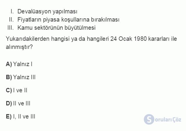 İKT402U 7. Ünite Türkiye'de Finansal Yapı, Krizler ve Ekonomik İstikrar Kararları Testi I 20. Soru