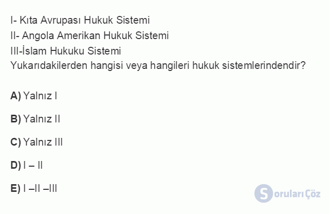 HUK101U 3. Ünite Hukuk Sistemleri ve Türk Hukuk Tarihi Testi I 11. Soru