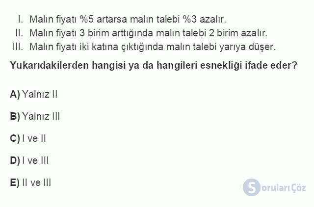 İKT101U 3. Ünite Üretim, Maliyetler ve Firma Davranışı Testi I 17. Soru