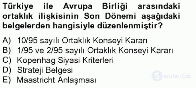 Avrupa Birliği ve Türkiye İlişkileri Tek Ders Sınavı 10. Soru