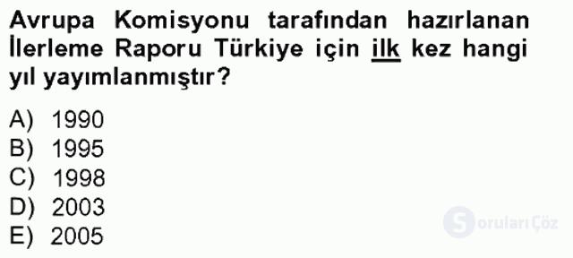 Avrupa Birliği ve Türkiye İlişkileri Tek Ders Sınavı 12. Soru