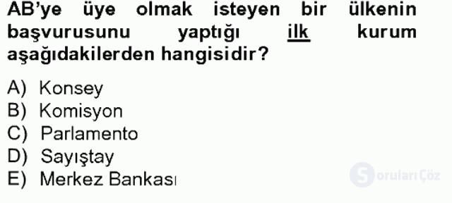 Avrupa Birliği ve Türkiye İlişkileri Tek Ders Sınavı 14. Soru