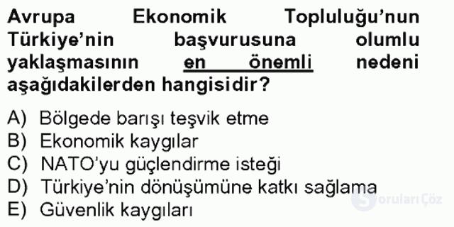 Avrupa Birliği ve Türkiye İlişkileri Tek Ders Sınavı 15. Soru