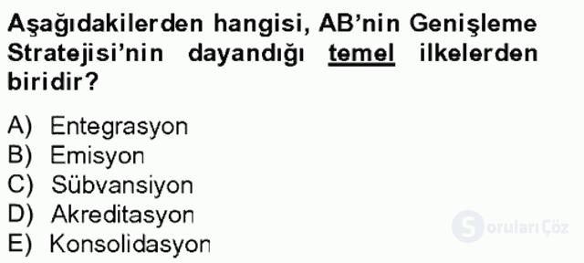 Avrupa Birliği ve Türkiye İlişkileri Tek Ders Sınavı 19. Soru