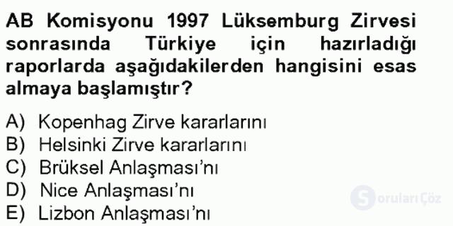 Avrupa Birliği ve Türkiye İlişkileri Tek Ders Sınavı 7. Soru