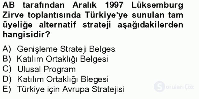 Avrupa Birliği ve Türkiye İlişkileri Tek Ders Sınavı 8. Soru