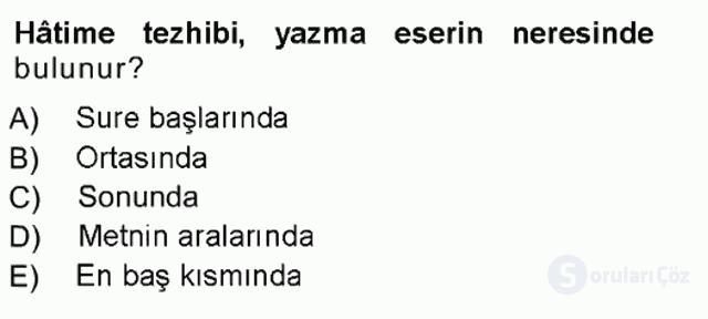 İslâm Sanatları Tarihi Tek Ders Sınavı 6. Soru