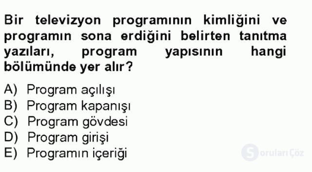 Radyo ve Televizyonda Program Yapımı Tek Ders Sınavı 6. Soru
