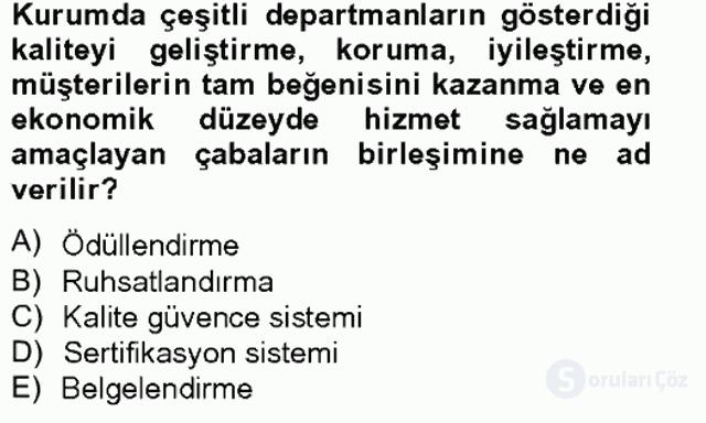 Sağlık Kurumlarında Kalite Yönetimi Tek Ders Sınavı 15. Soru