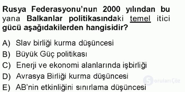 Balkanlar'da Siyaset Tek Ders Sınavı 18. Soru