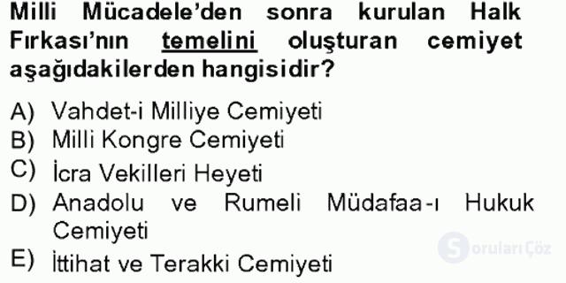 Atatürk İlkeleri ve İnkılap Tarihi II Tek Ders Sınavı 1. Soru