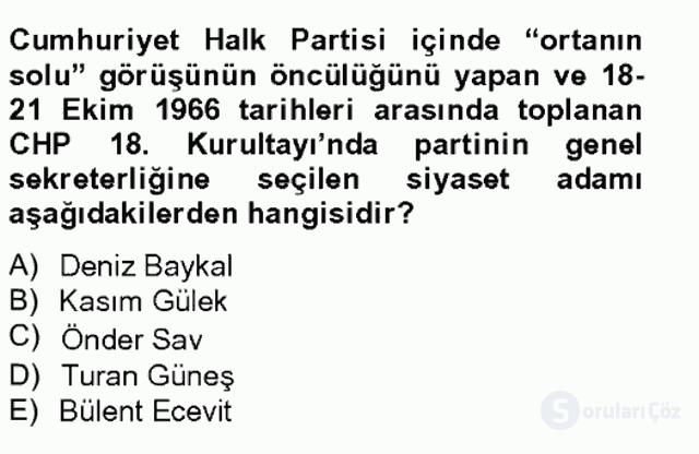 Türkiye Cumhuriyeti SiyasÎ Tarihi Tek Ders Sınavı 10. Soru
