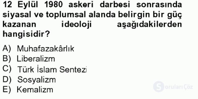 Türkiye Cumhuriyeti SiyasÎ Tarihi Tek Ders Sınavı 13. Soru