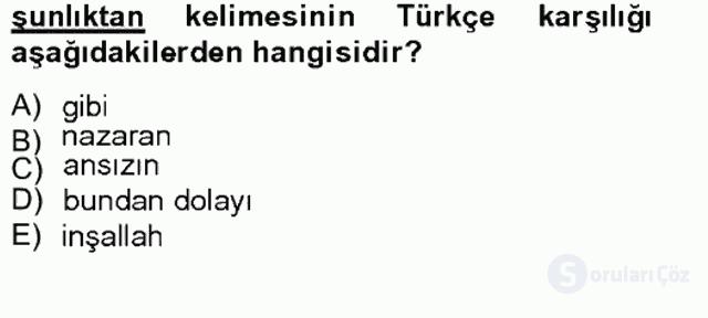 Çağdaş Türk Yazı Dilleri II Tek Ders Sınavı 11. Soru