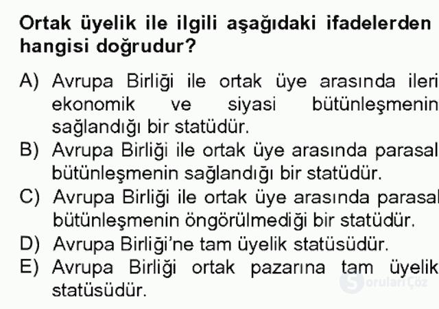 Avrupa Birliği ve Türkiye İlişkileri Bahar Dönemi Final 18. Soru