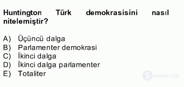 Türk Siyasal Hayatı Bahar Final 1. Soru