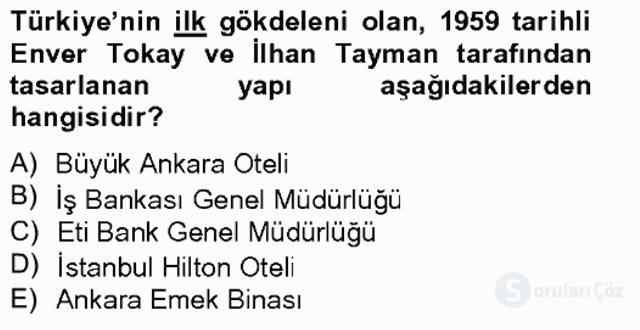 Ortaçağdan Günümüze Anadolu Uygarlıkları Bahar Final 18. Soru