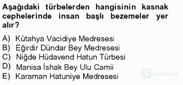 Ortaçağdan Günümüze Anadolu Uygarlıkları Bahar Final 6. Soru