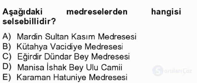 Ortaçağdan Günümüze Anadolu Uygarlıkları Bahar Final 8. Soru