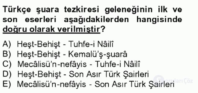 Eski Türk Edebiyatının Kaynaklarından Şair Tezkireleri Bahar Final 15. Soru